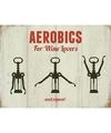Ouderwetse wandplaat Aerobics For Wine Lovers 15 x 20